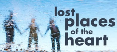 Lost Places of the Heart