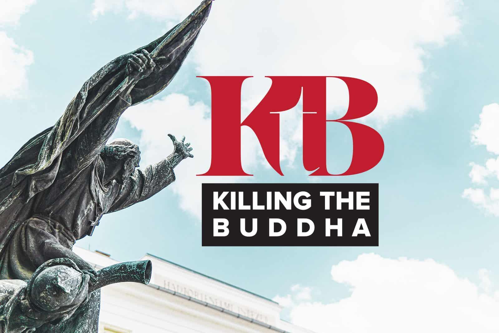 Killing the Buddha